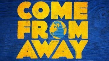 Get Your Tickets to Come From Away
