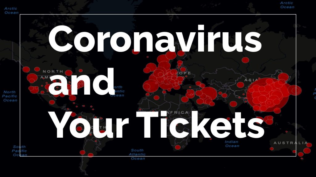 Tickets and the Coronavirus